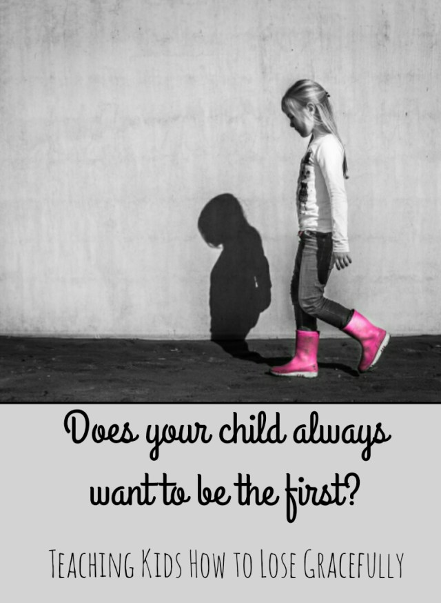 Does your child always want to be the first? - Teaching Kids How to Lose Gracefully