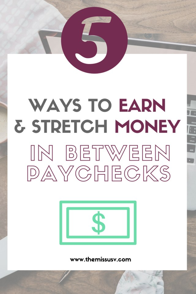 7 Ways to Earn & Stretch Your Money in between Paychecks - save and earn extra money