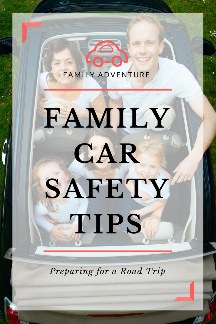 Family Car Safety Tips - Preparing for a Road Trip