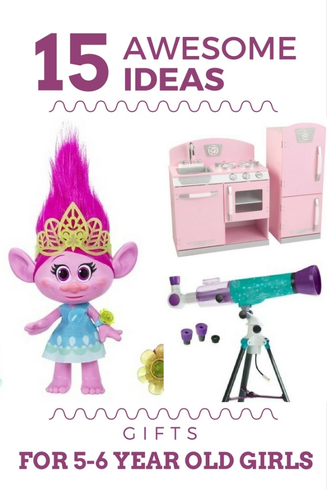The Best Gift Ideas for 5 to 6 Year Old Girls