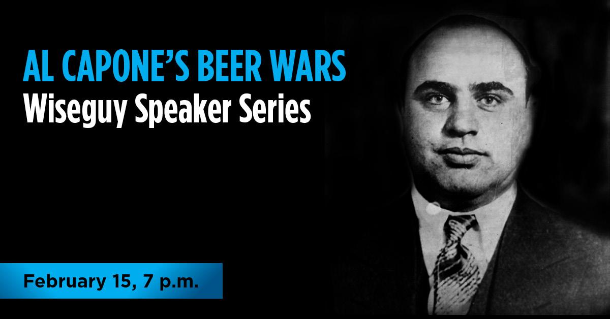 February 15 Al Capones Beer Wars  Wiseguy Speaker