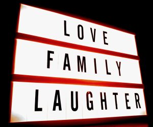 love, family, laughter, sign, advertising, theater, movies.