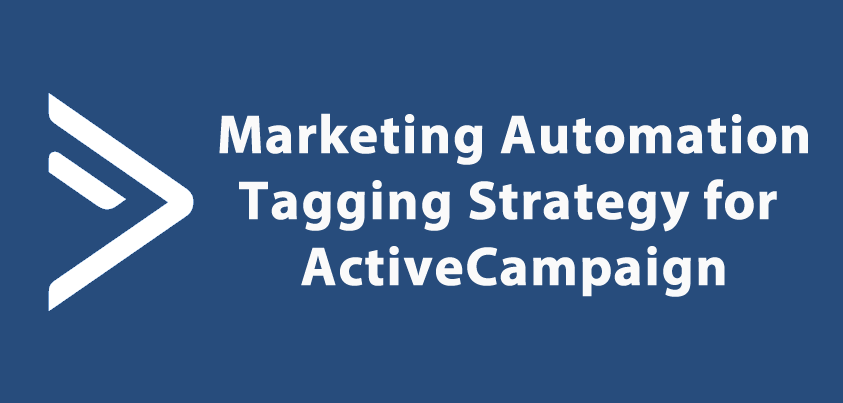 How to Improve Your Marketing Automation With a Full Tagging Strategy for ActiveCampaign