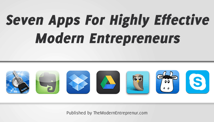 Seven Apps For Highly Effective Entrepreneurs