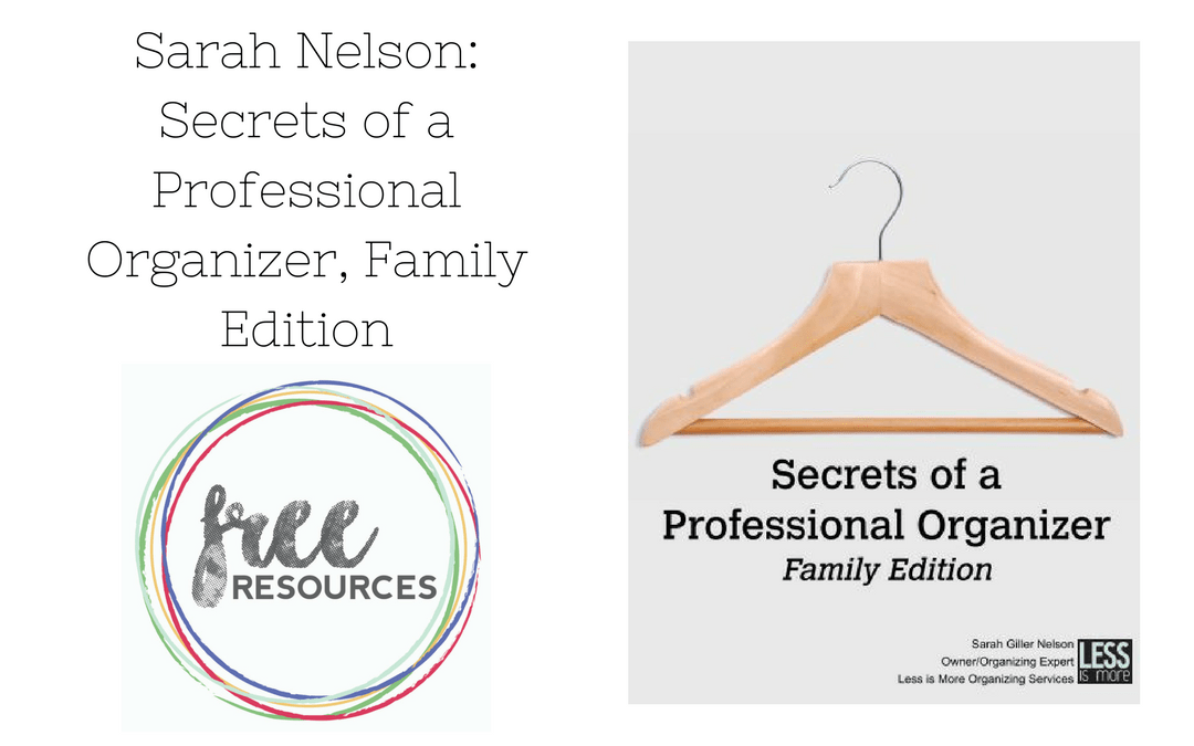 Secrets of a Professional Organizer, Family Edition