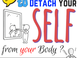 How is Identification of your body, a detachment from the self?