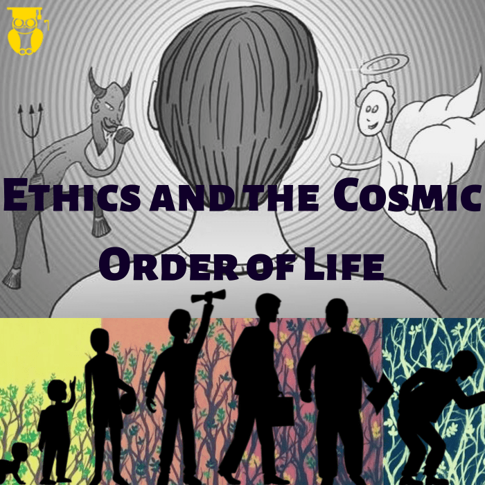 Ethics and the Cosmic Order of Life