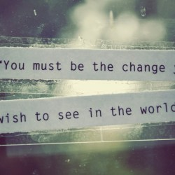 you-must-be-the-change-you-wish-to-see-in-the-world-980x600