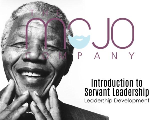 mojo company leadership development servant leadership