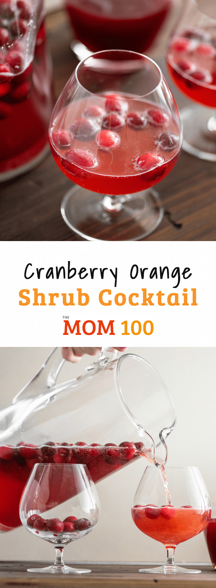 Cranberry Orange Shrub: This slightly sweet, slightly tart fruity drink can be made as a mocktail or a cocktail, and is perfect for holiday gatherings.