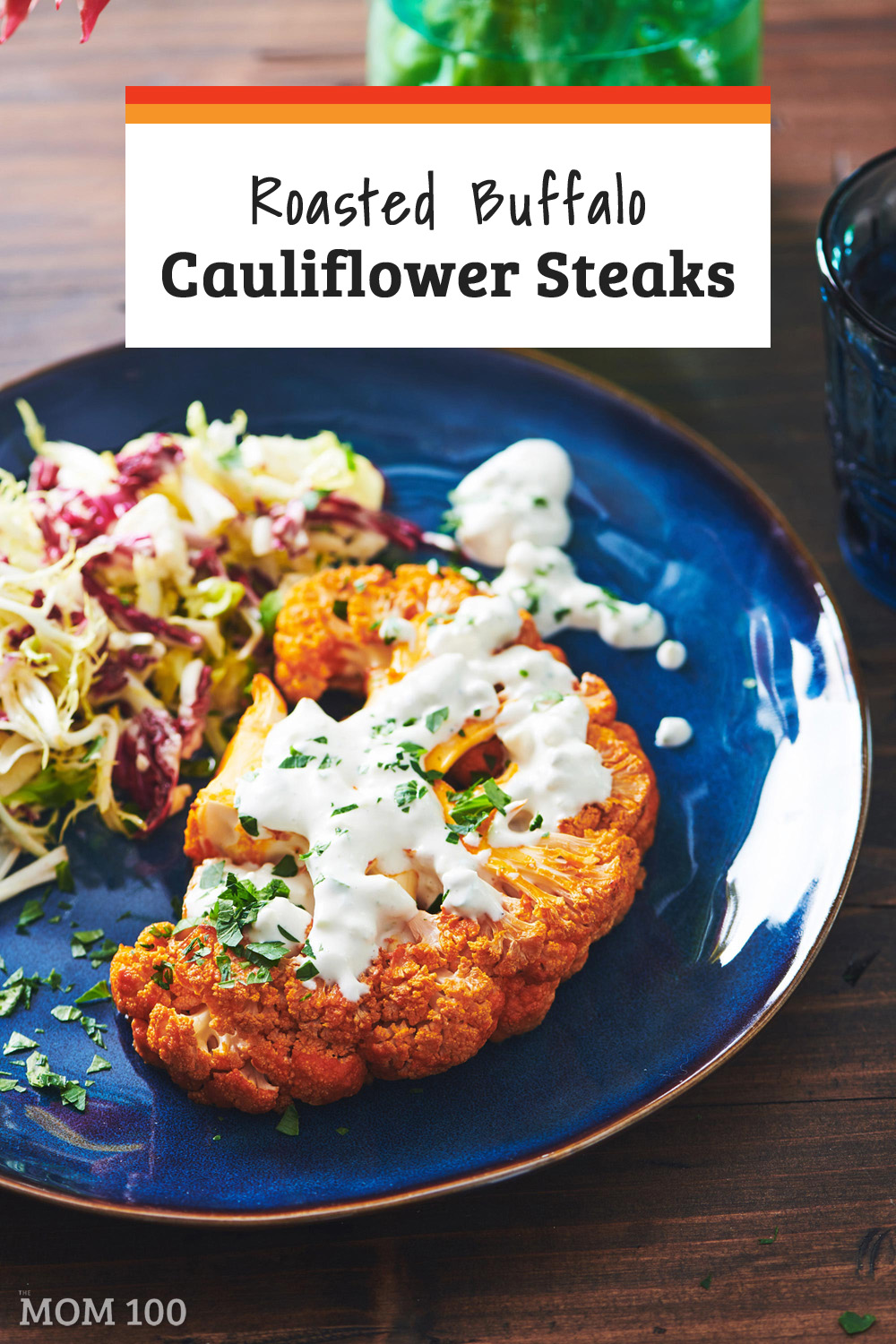 Roasted Buffalo Cauliflower Steaks: Trendy steaks are so easy to make at home. They are satisfying and hearty, and the way the edges caramelize is pure deliciousness.  If you love chicken wings, but can\'t justify them as part of the regular rotation OR if you\'re a vegetarian missing buffalo wings, this is for you.
