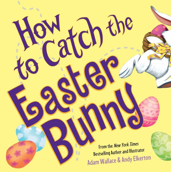 How to Catch the Easter Bunny