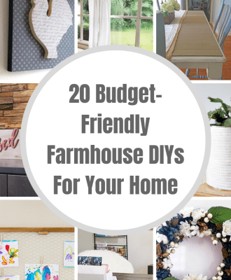 20 Budget Friendly Farmhouse DIYs For Your Home