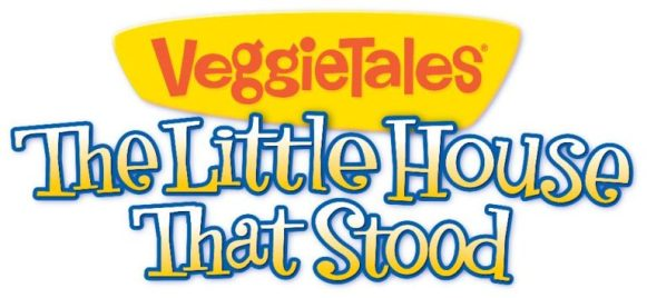 Veggie Tales-The Little House That Stood