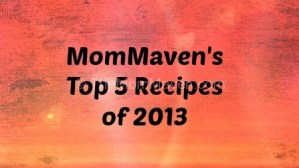 MomMaven's Top Recipes of 2013