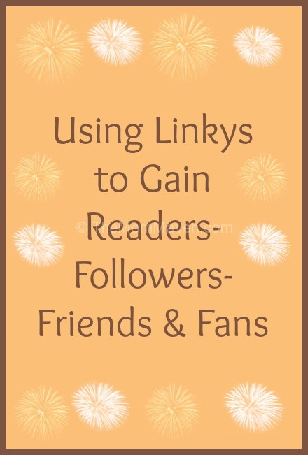 Using Linkys to gain readers followers fans and friends