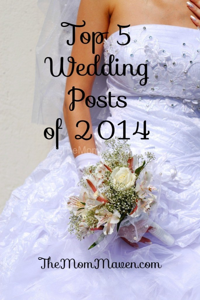 Top 5 Wedding Posts of 2014 on theMomMaven.com