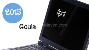 Goals for April 2015