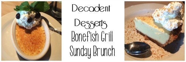 Decadent Desserts at Bonefish Grill for Sunday Brunch