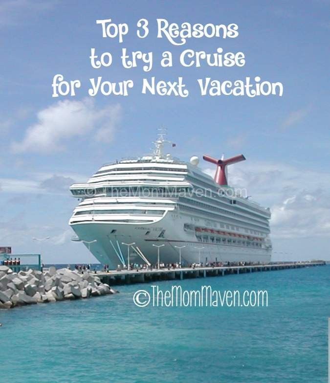 Top 3 Reasons to try a cruise