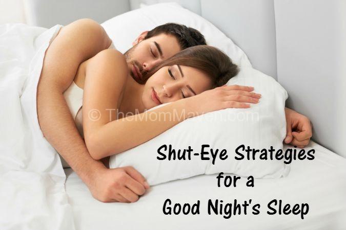 Shut-eye Strategies for a good night's sleep