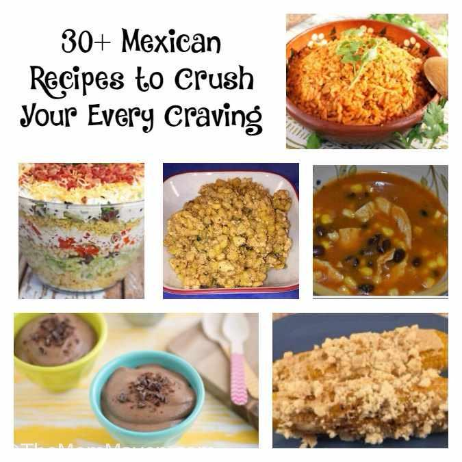 30+ Mexican Recipes to Crush Your Every Craving
