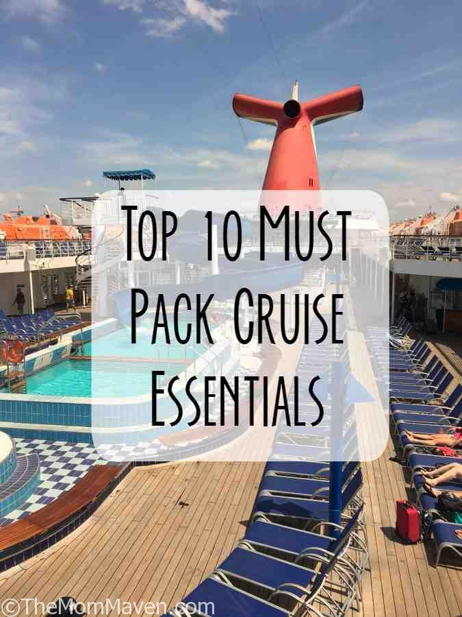 Mom Maven recommends these Top 10 Must Pack Cruise Essentials for every cruise vacation.