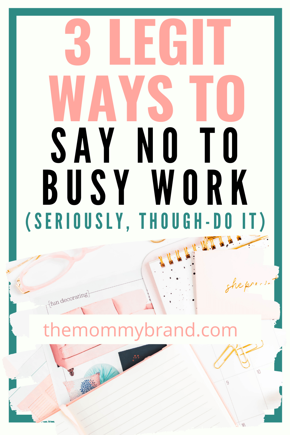 3 Legit Ways To Say No To Busy Work