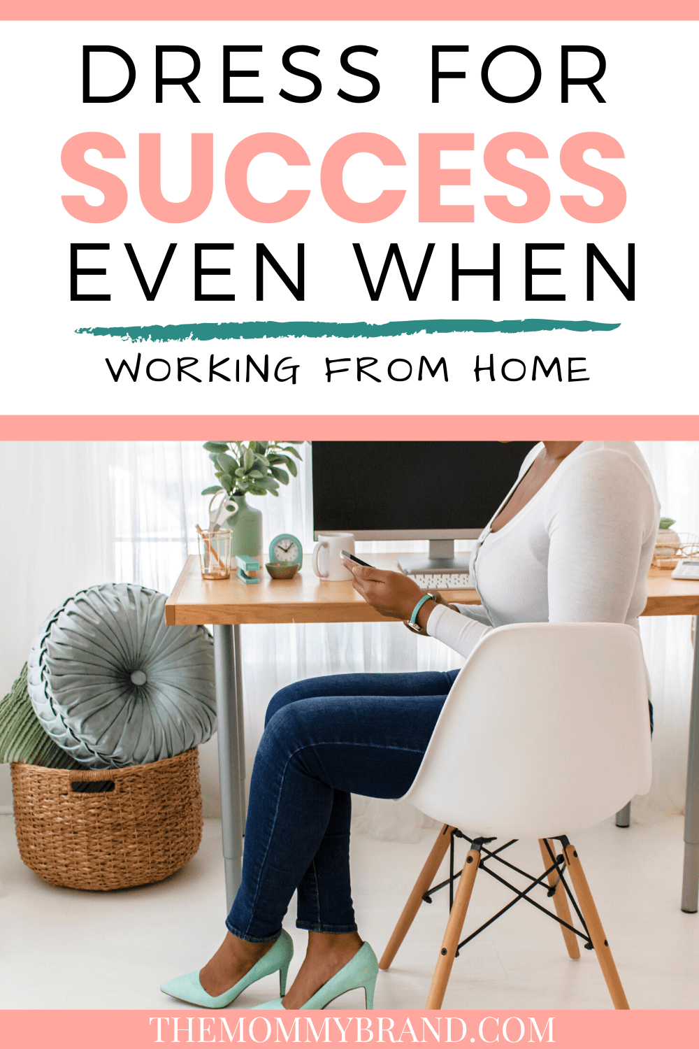Dress for Success Even When Working from Home