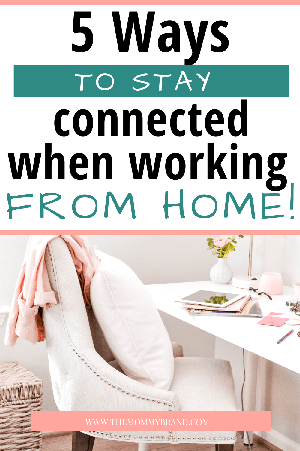 Connection is Important: Stay Connected When Working from Home