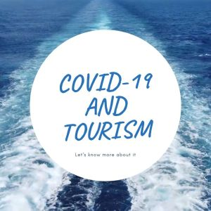 Travel and Tourism in Covid-19