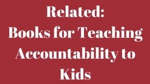 Related_ Books for Teaching Accountability to Kids-4