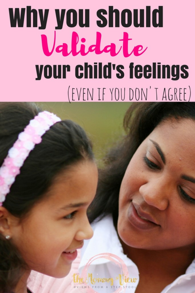 It isn't up to us to dictate what we expect our child's feelings and emotions to be, it's up to us to validate the ones they have.