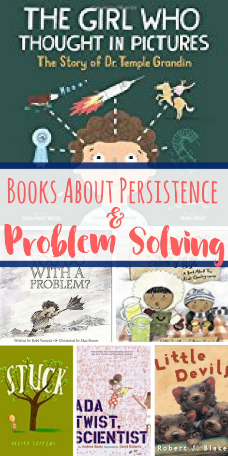 These books about persistence and problem solving are perfect for kids who are learning about these concepts. Excellent teaching tools.