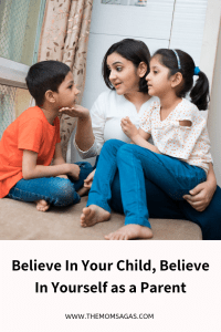 Believe in Your Child, Believe in Yourself as a Parent