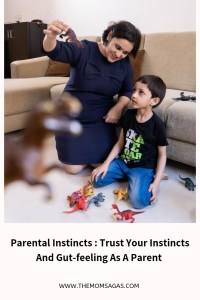 Parental Instincts: Trust Your Instincts And Gut-feeling As A Parent