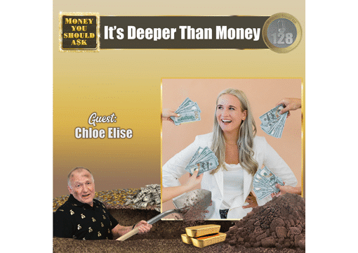 It's Deeper Than Money. Chloe Elise