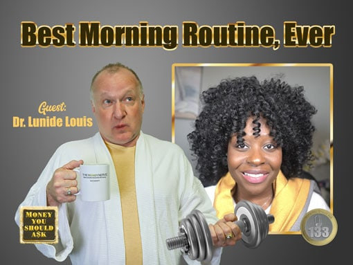 Best Morning Routine Ever. Dr. Lunide Louis