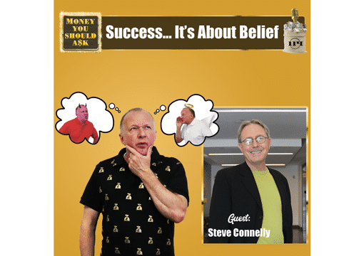 Success… It's About Belief. Steve Connelly