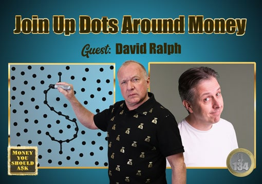 Join Up Dots Around Money. David Ralph