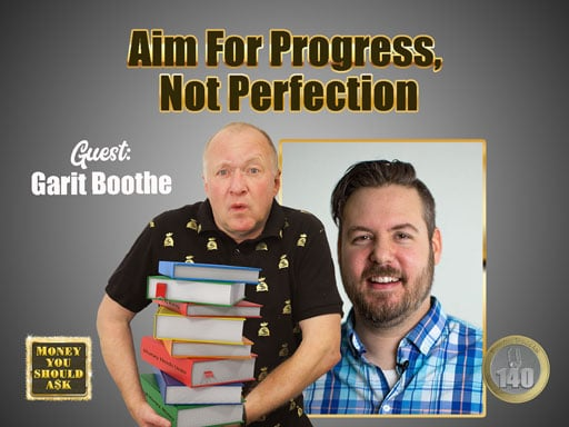 Aim For Progress, Not Perfection. Garit Boothe