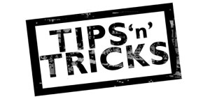 Tips-and-Tricks-300x142 Tips and Tricks