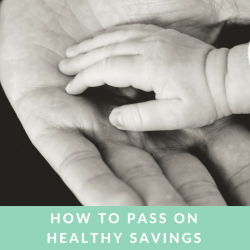 healthy money savings habits to children