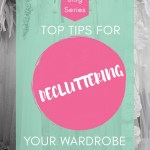 #18 – Women and Money Blog Series – Decluttering Your Wardrobe and Your Finances