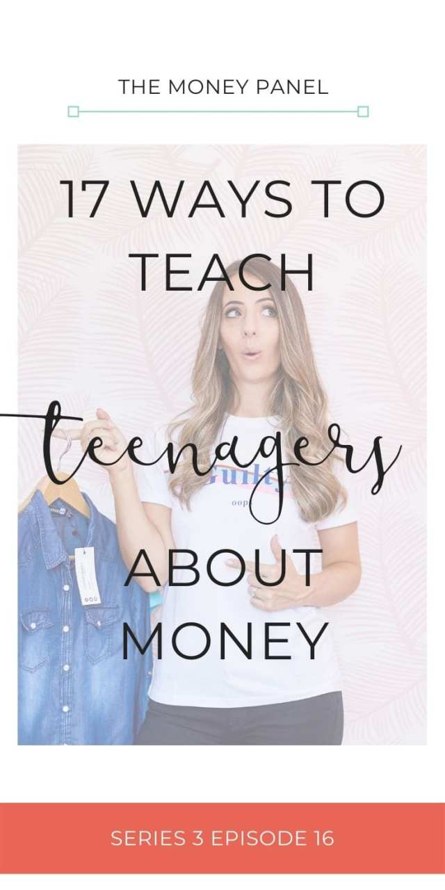 I've done a lot of research and have worked with other organisations around teaching children about money, so I wanted to share with you my 17 ways to teach teenagers about money.
