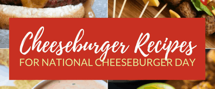 Cheeseburger Recipes to Try on National Cheeseburger Day