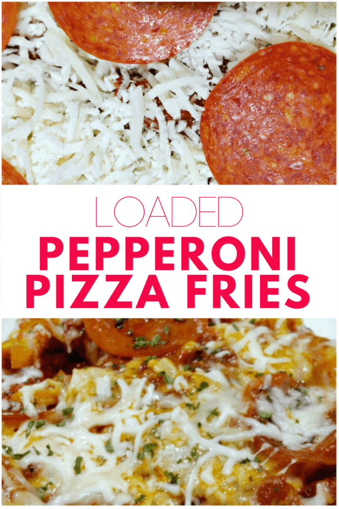 Loaded Pepperoni Pizza Fries Game Day Recipe – Happy Fry-Yay!
