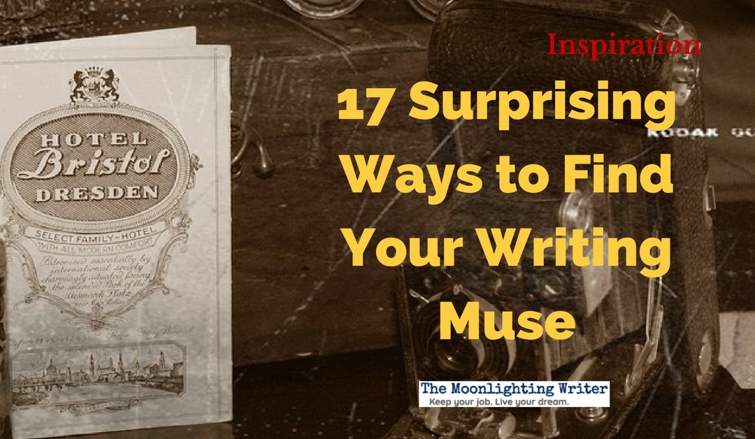 17 Surprising Ways to Find Your Writing Muse