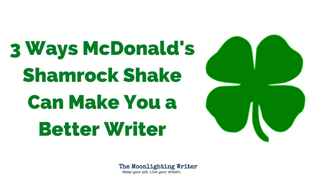 3 Ways McDonald's Shamrock Shake Can Make You a Better Writer