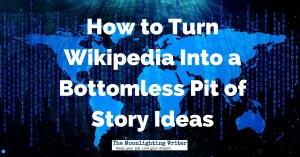Wikipedia Story Ideas